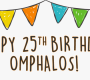 Happy 25th Birthday Omphalos!