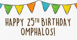 Happy 25th Birthday Omphalos!
